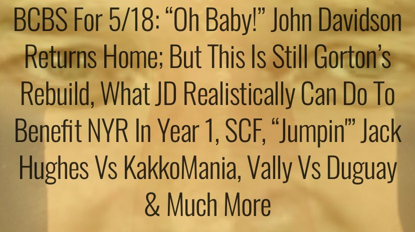 """http:// doinow.com/51819/      BCBS For 5/18: """"Oh Baby!"""" John Davidson Returns Home; But This Is Still Gorton's Rebuild, What JD Realistically Can Do To Benefit NYR in Year 1, SCF, """"Jumpin'"""" Jack Hughes vs KakkoMania, Vally vs Duguay & Much More #NYR #JohnDavidson<br>http://pic.twitter.com/W6qGbZ3bD1"""