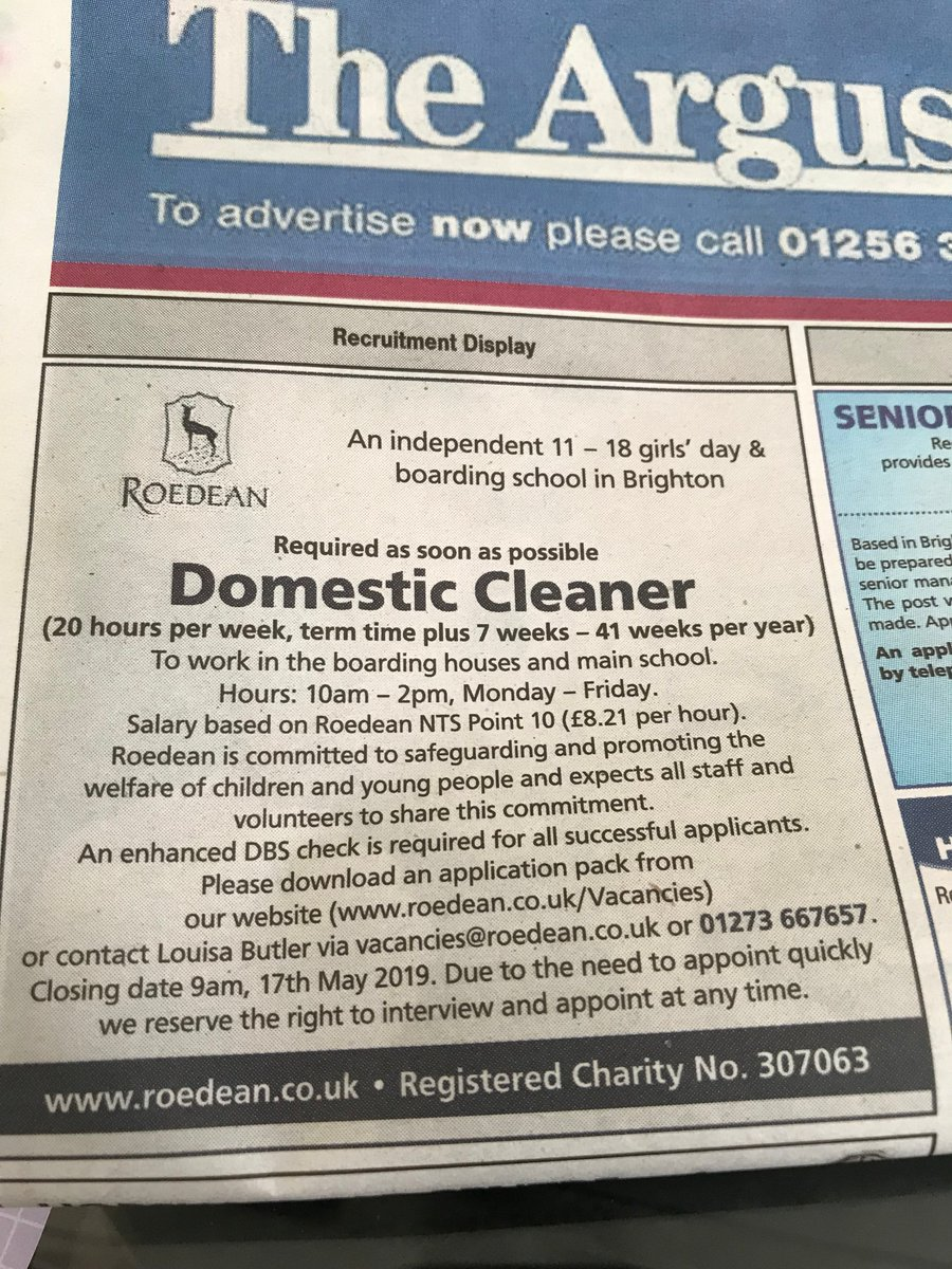 Roedean boarding school for girls - very large place - they're advertising for a cleaner, a job that's hard work & you'll end up hot & sweaty doing it - all for £8.21 per hour!!  The elite don't pay well anywhere