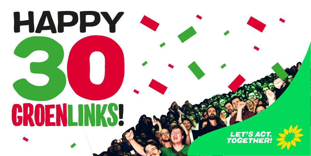 Congrats to the Dutch Greens @groenlinks as the party turns 30 years old today 🎉 #GroenLinks30Jaar #LetsActTogether