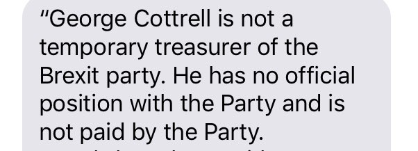 Here's Brexit Party's spokesman conspicuously failing to deny George Cottrell's involvement. No 'official position'. Also 'not paid'. Note: Cottrell told Telegraph that his previous fundraising gig for UKIP was an unpaid role..