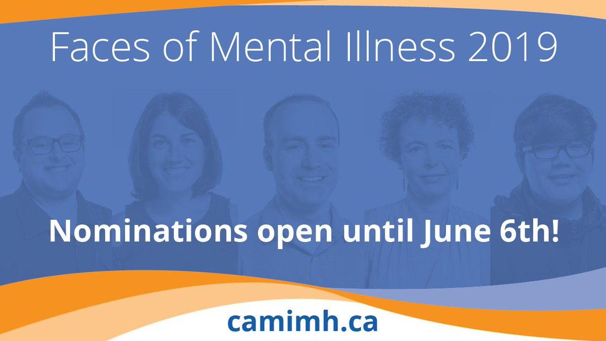 The @CAMIMH_ACMMSM today issued a call for nominations for the 17th annual Faces of Mental Illness campaign. To nominate yourself or someone you know before the June 6th deadline, please visit http://camimh.ca .