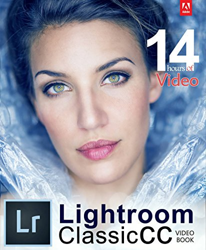 PDF] Download Adobe Lightroom Classic CC Video Book By Tony Northrup