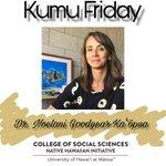 Image for the Tweet beginning: Kumu Noelani Goodyear-Kaʻōpua has been