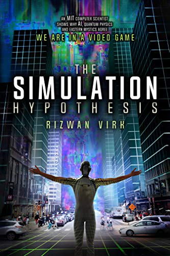 PDF] Download The Simulation Hypothesis: An MIT Computer Scientist S