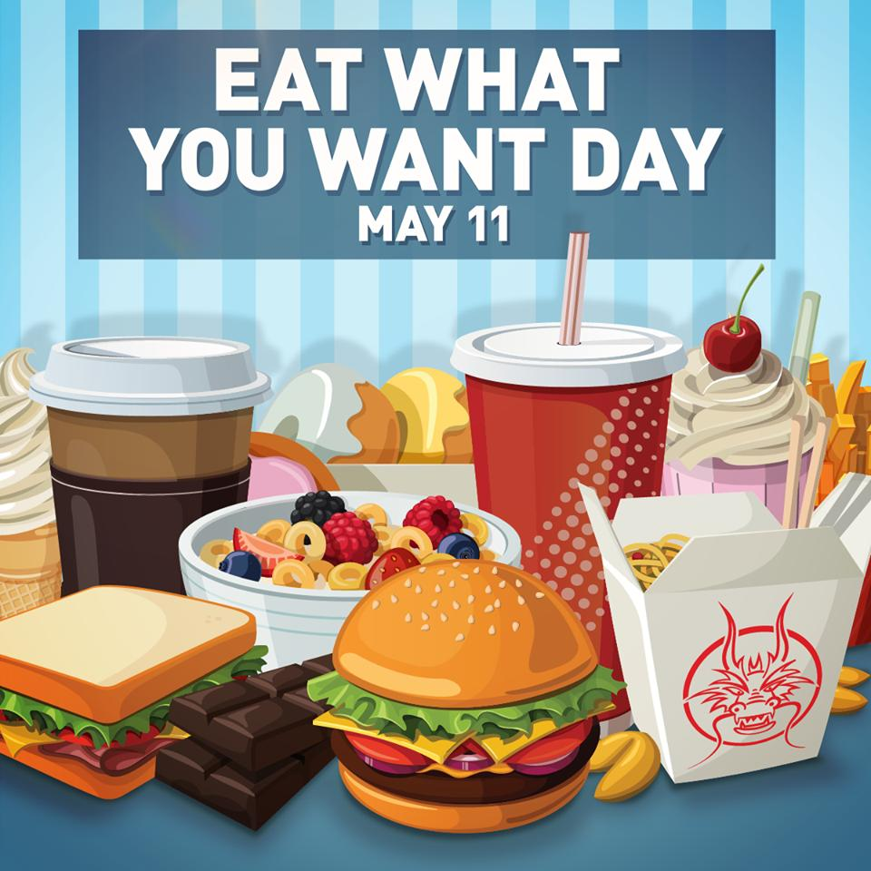 Eat What You Want Day: Happy Eat What You Want Day: Happy Eat What You Want Day