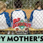 Happy Mother's Day from everyone at DJ's Dugout! Thank You Moms for all you do!