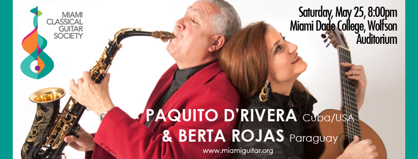 Cuban-American Grammy Award-winner Paquito D'Rivera joins renowned Paraguayan classical guitarist Berta Rojas on Saturday, May 25th, 8pm at MDC Wolfson Campus Auditorium. Visit http://www.miamiguitar.org  for all info! Don't miss this amazing duo!