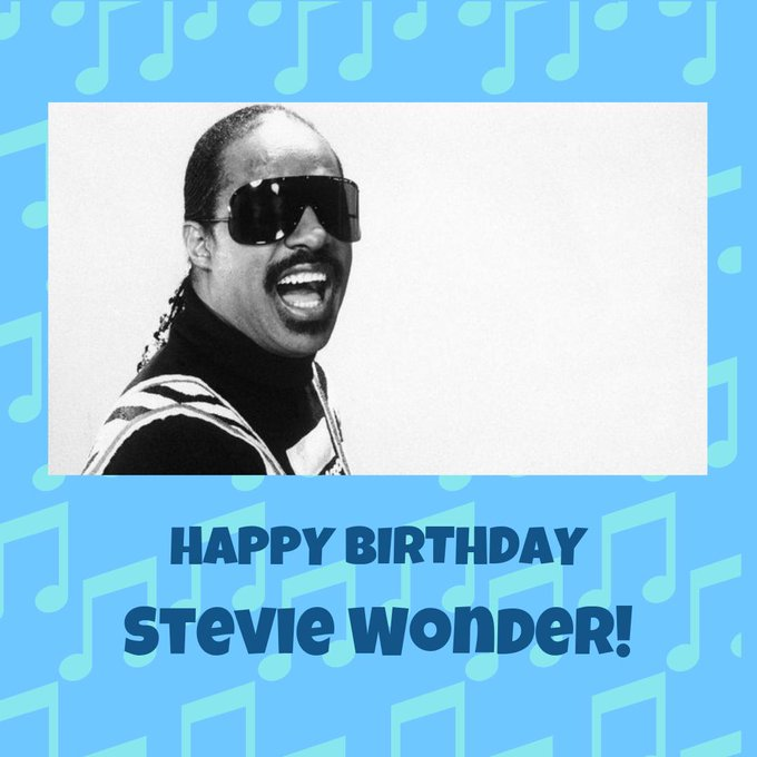 Happy birthday to the WON and only, Stevie Wonder!!!