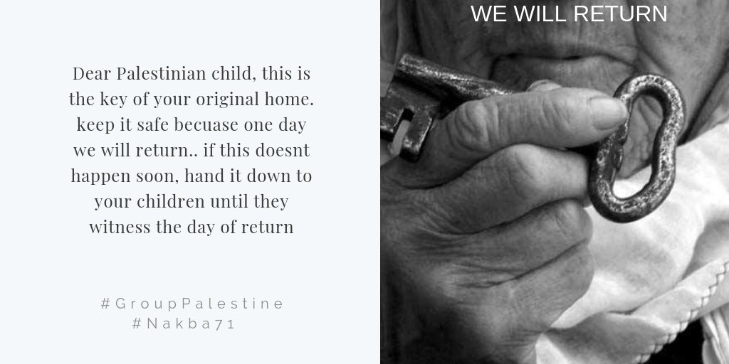 A message from a Palestinian mother to her child on #Nakba71 day: keep the key of your orginial home or pass it to your children because one day we will return #Palestine #groupPalestine #boycottEuroVision2019