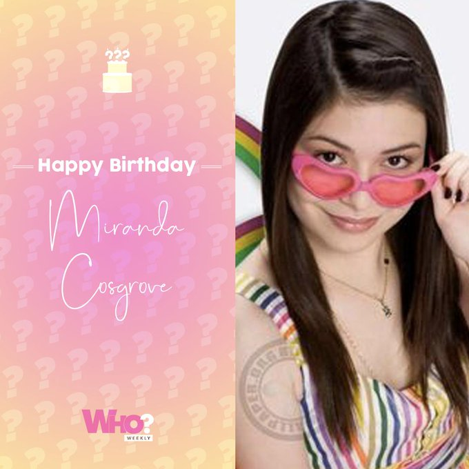 Happy birthday, Miranda Cosgrove!