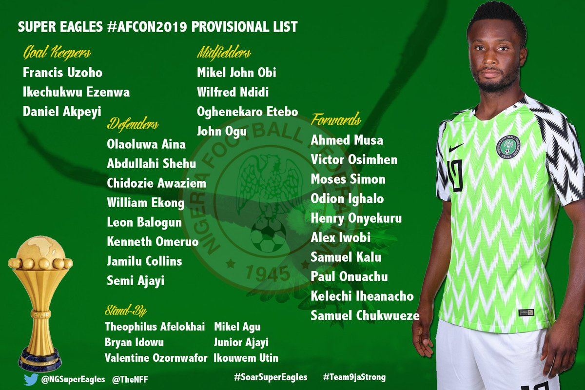 4a0a7fdd167 NGSuperEagles 25 Man  TotalAFCON2019 Provisional list  SoarSuperEagles   Team9jaStrongpic.twitter.com j67W8oc9pP