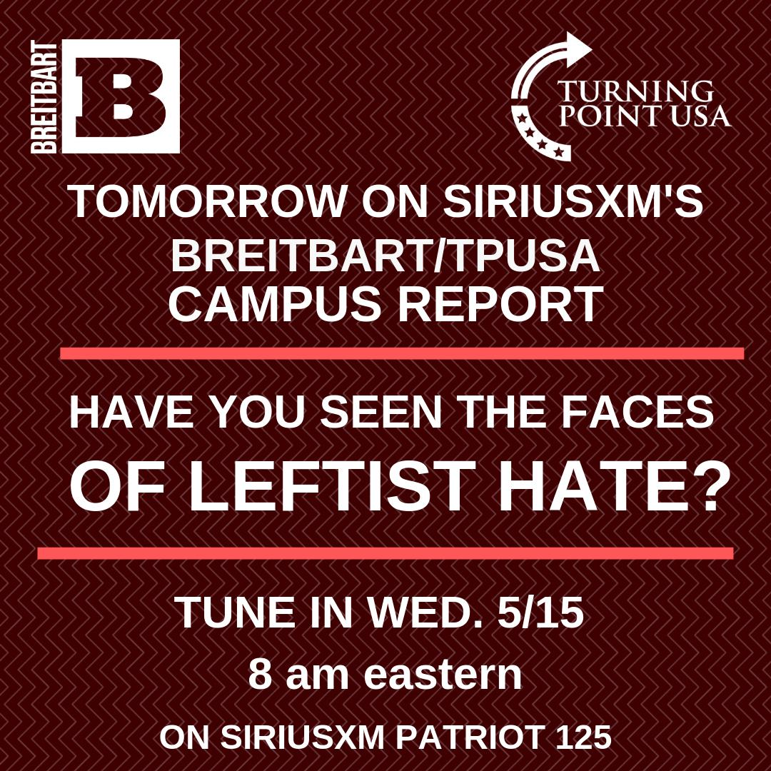 "Tomorrow at 8 AM EST: @bennyjohnson joins @AlexMarlow for @TPUSA's weekly update on Breitbart News Daily @SiriusXMPatriot to talk about his new video, ""This Is The Face Of Leftist Hate"": https://trib.al/9GKDcS4"