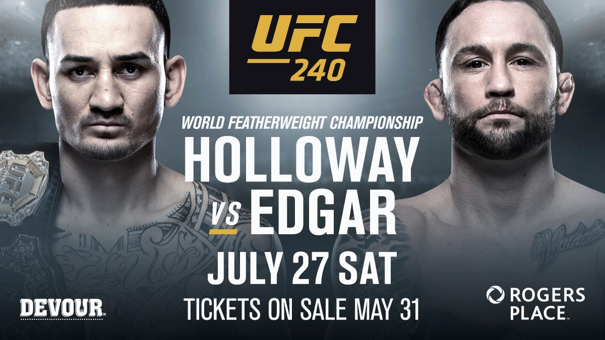 🚨IT'S OFFICIAL! #UFC240 is coming to Edmonton in July with a HUGE main event!🚨  @BlessedMMA 🆚 @FrankieEdgar