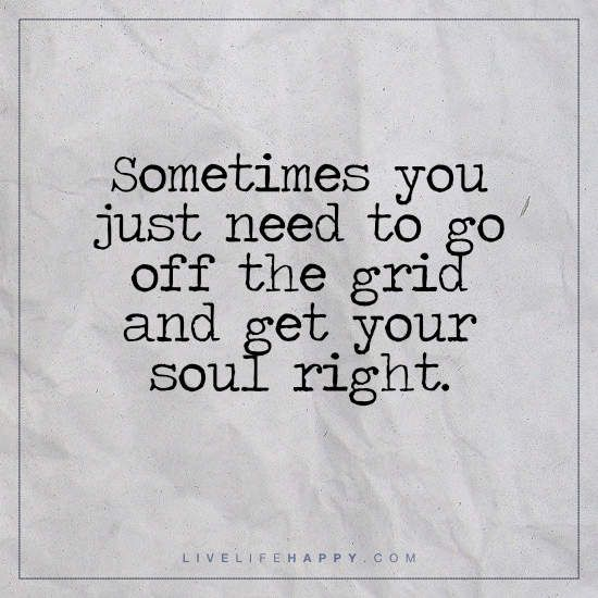 Sometimes you just need to go off the grid and get your soul right. #wednesdaywisdom #WednesdayThoughts <br>http://pic.twitter.com/vAuFSA9FvE
