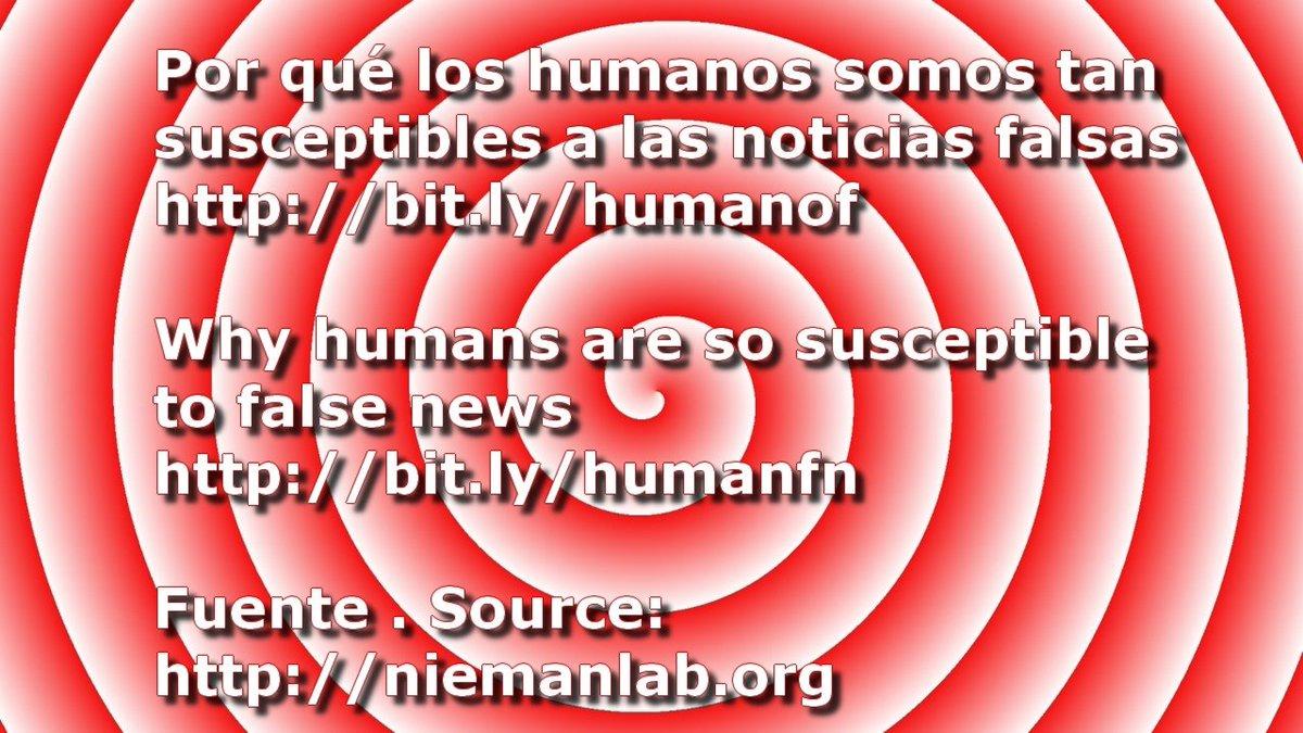 Por qué los #humanos somos tan susceptibles a las noticias falsas http://bit.ly/humanof. Why #humans are so susceptible to false news http://bit.ly/humanfn. #NoticiasFalsas #FakeNews #Periodismo #Journalism #Comunicación #Communication #Medios #Media Fuente/Source: @NiemanLab