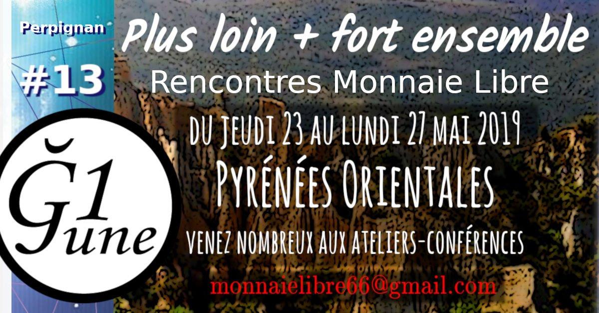 #RML13 #Perpignan du 23 au 27 Mai, le programme est touffu !!! #monnaielibre #duniter #Ğ1 #revenudebase https://rml13.monnaie-libre.fr/