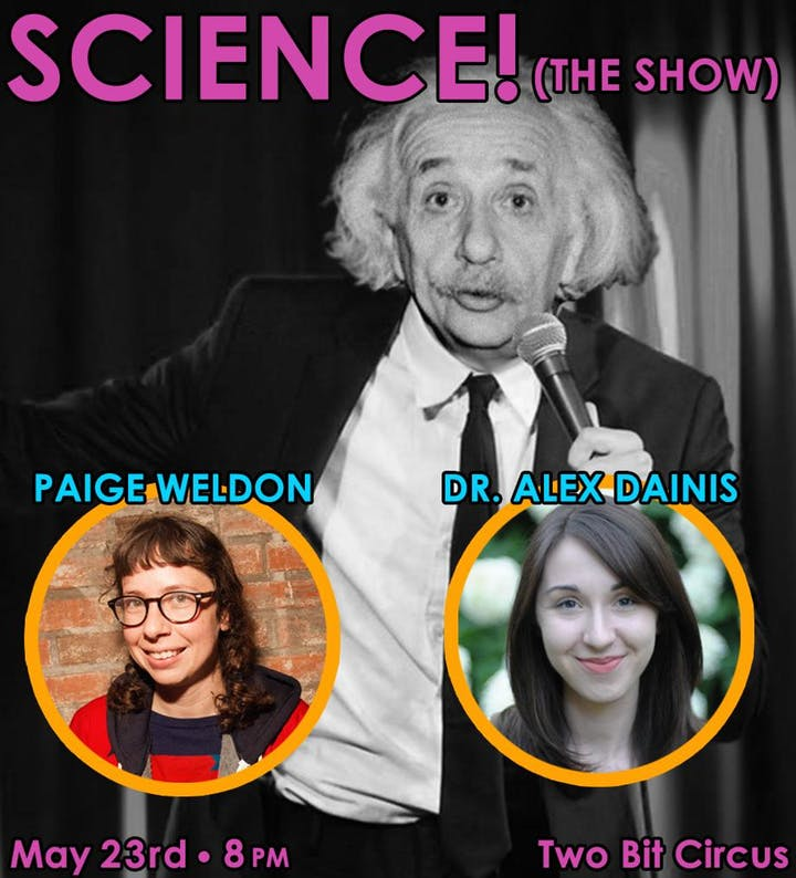 If you want to catch comedy @paigeweldon, some dope science from @AlexDainis and get $20 bucks of free game credit at @TwoBitCircus, buy your ticket here: bit.ly/sciencetheshow #scicomm #LosAngeles