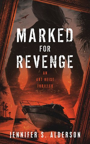 Marked for Revenge: An Art Heist Thriller by Jennifer S. Alderson #NewRelease#FridayReads  https:// lizannelloyd.wordpress.com/2019/05/17/mar ked-for-revenge-an-art-heist-thriller-by-jennifer-s-alderson-newrelease-fridayreads/ &nbsp; … <br>http://pic.twitter.com/Np9kfm1VdY