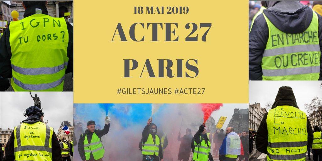 🚨 [THREAD] #PARIS - #Acte27 🚨 Les événements «Gilets Jaunes» de ce samedi 18 mai 2019 à Paris : (Affichez la discussion ci-dessous)⤵️ #GiletsJaunes #ActeXXVII #18Mai✊