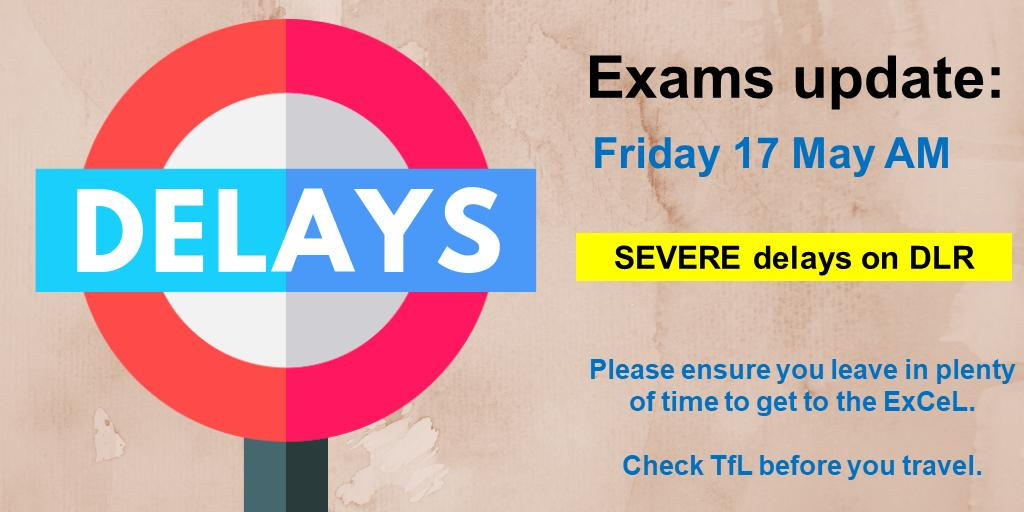 EXAMS UPDATE: There are currently severe delays on the DLR between Bank and Lewisham / Woolwich Arsenal. Please ensure you leave in plenty of time to get to the @ExCeLLondon. Check @TfL before you leave. 🚆 @ucl