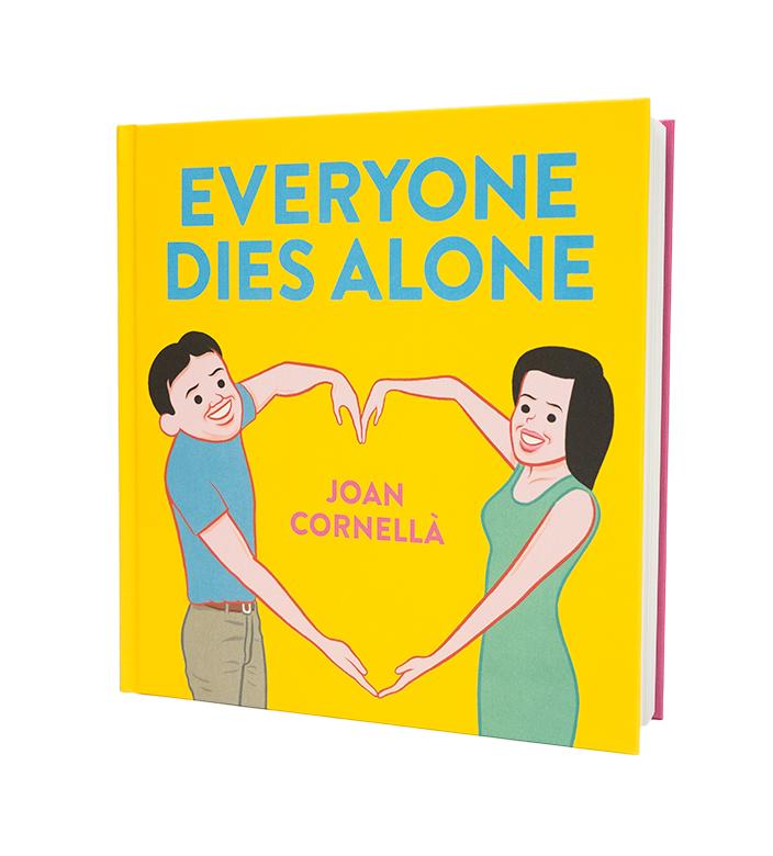 Everyone Dies Alone Signed copy. Joan Cornellà