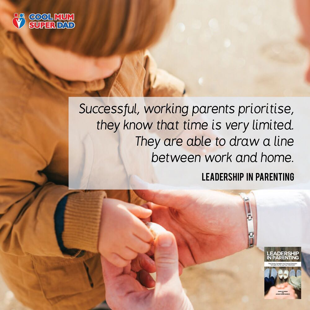 Successful working parents prioritise, they know that time is very limited. They are able to draw a line between work and home. -Leadership in Parenting  #CoolMumSuperDad  #LeadershipInParenting  http://www.coolmumsuperdad.com