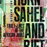 New book: 'Horn, Sahel and Rift: Fault-lines of the African #Jihad ' - by Stig Jarle Hansen. Profiles the spread of Islamist groups in Africa, and the growing links between them to determine whether their objectives may one day extend beyond the continent. https://t.co/T1GRpHaF8T