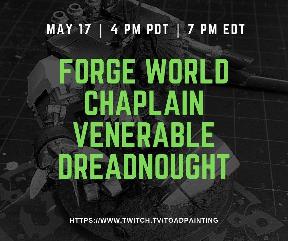 Come join me at 4pm PDT for some Friday painting! Today I'll be working on an OOP #ForgeWorld Chaplain Venerable Dreadnought. Come start your weekend with some painting! http://www.twitch.tv/toadpainting  #gamesworkshop #warmongers #Warhammer #40k #warhammer40k