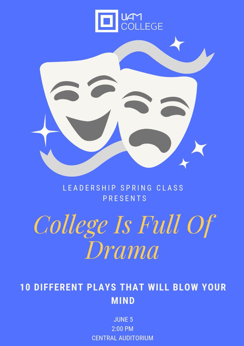 """The Spring 2019 Leadership Class presents: """"College is full of Drama"""" - Short plays that will blow your mind. https://t.co/onep0IonWE"""