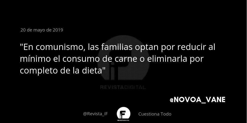 En comunismo, las familias optan por reducir al mínimo el consumo de carne o eliminarla por completo de la dieta. Nuevo artículo de @novoa_vane en iF bit.ly/2YA8Ffd #CuestionaTodo