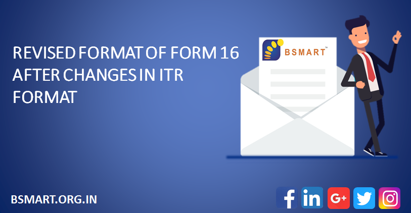 REVISED FORMAT OF FORM 16 AFTER CHANGES IN ITR FORMAT . Article: https://bsmart.org.in/recent-updates/ . #BSMART #BSMARTconsulting #itr #incometaxfilling #incometaxreturn #taxfilling #return #BSMARTconsultation #itrconsultation #CAfirminpune #financialservices #CA #Pune