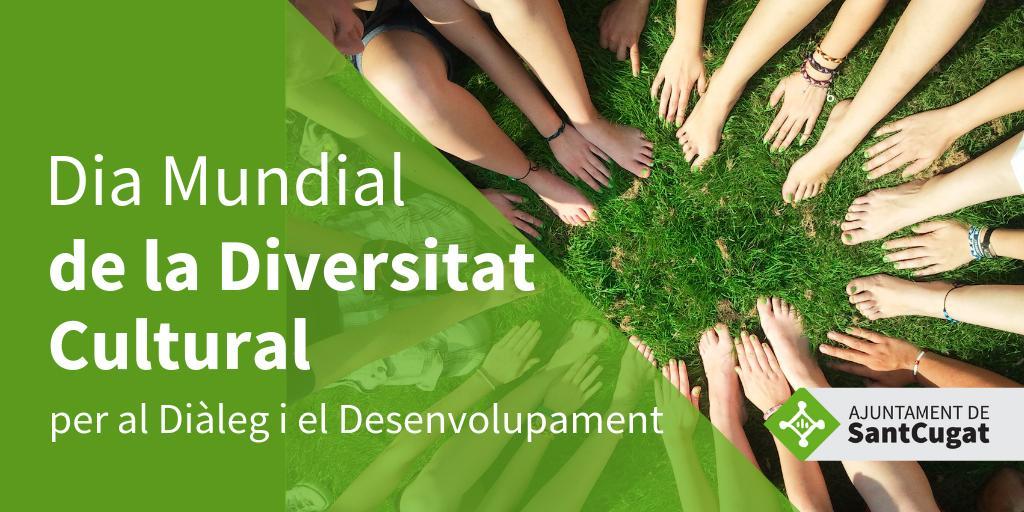 Avui, 21 de maig, des de #SantCugat ens adherim al #DiaMundialdelaDiversitatCultural promogut per les @ONU_es. Volem una ciutat amb diàleg intercultural, diversa i inclusiva @UNESCO_es @Ofvoluntariatsc