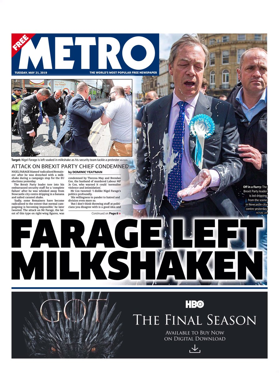 "Tuesday's Metro: ""Farage left milkshaken"" (via @BBCHelenaLee) #TomorrowsPapersToday"