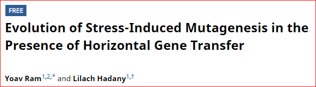 Ahead of Print, Open Access: Stress-induced mutagenesis can evolve and increase the adaptation rate even in the presence of horizontal gene transfer Summary; https://www.amnat.org/an/newpapers/JulyRam.html… Ms: https://www.journals.uchicago.edu/doi/full/10.1086/703457…