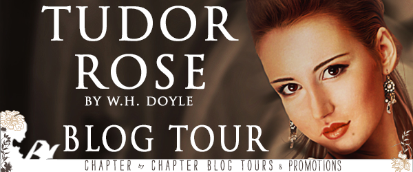 #Giveaway Tudor Rose by W.H. Doyle and Favorite Books @Month9Books @chapterxchapter Ends 5.25 http://trbr.io/lctxT6R