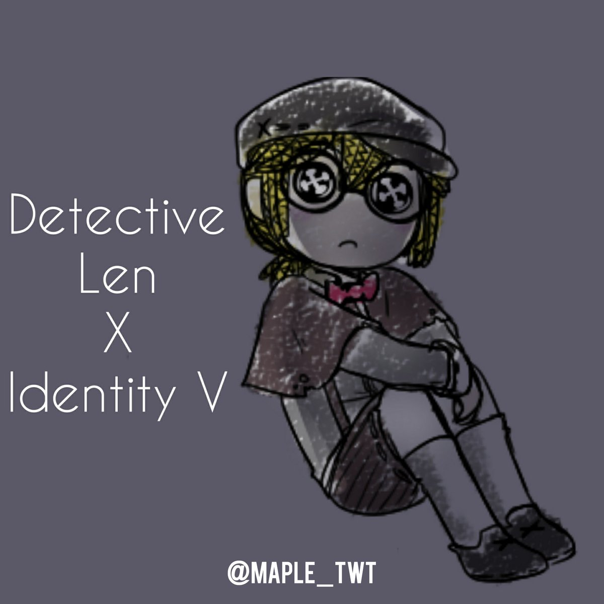 Im really enjoying #identityV so here's what #detectivelen would be