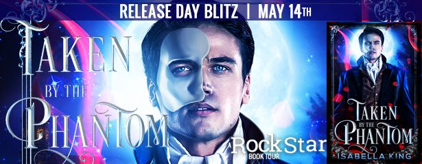 $10 #Giveaway Release Day Blast TAKEN BY THE PHANTOM by Isabella King Ends 5.24 http://trbr.io/fErDJ2R