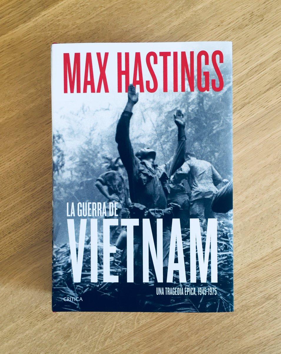 Hoy llega a librerías LA GUERRA DE VIETNAM. UNA TRAGEDIA ÉPICA, 1945-1975,  la nueva obra maestra de Max Hastings. El siglo XX como nunca te lo habían  ...