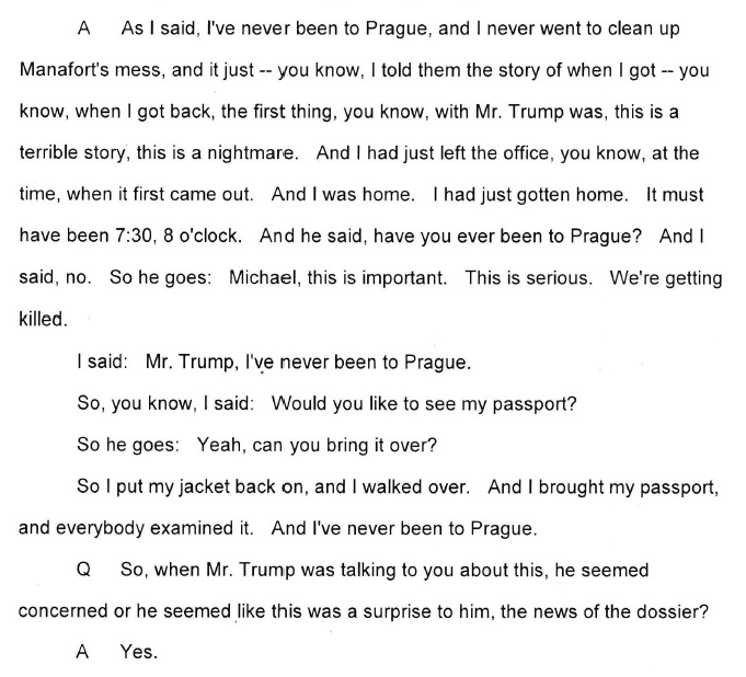 In newly-released House testimony, Michael Cohen describes what happened when Steele dossier was released. Got call from Trump.  Have you ever been to Prague? - No. - Michael, this is important. - You want to see my passport? - Yeah. Trump surprised by whole thing.
