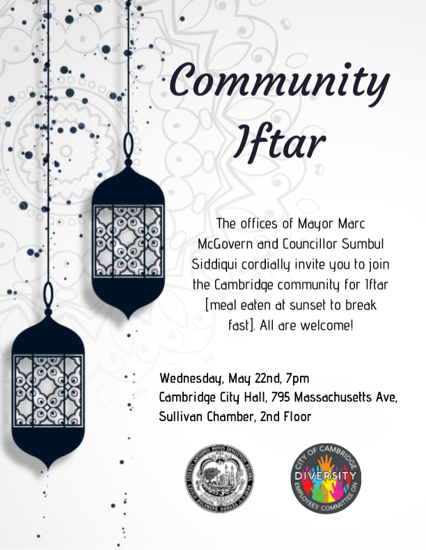 Please join @SumbulSidd and I for a Community Iftar at City Hall. Details below. All are welcome! #CambMA