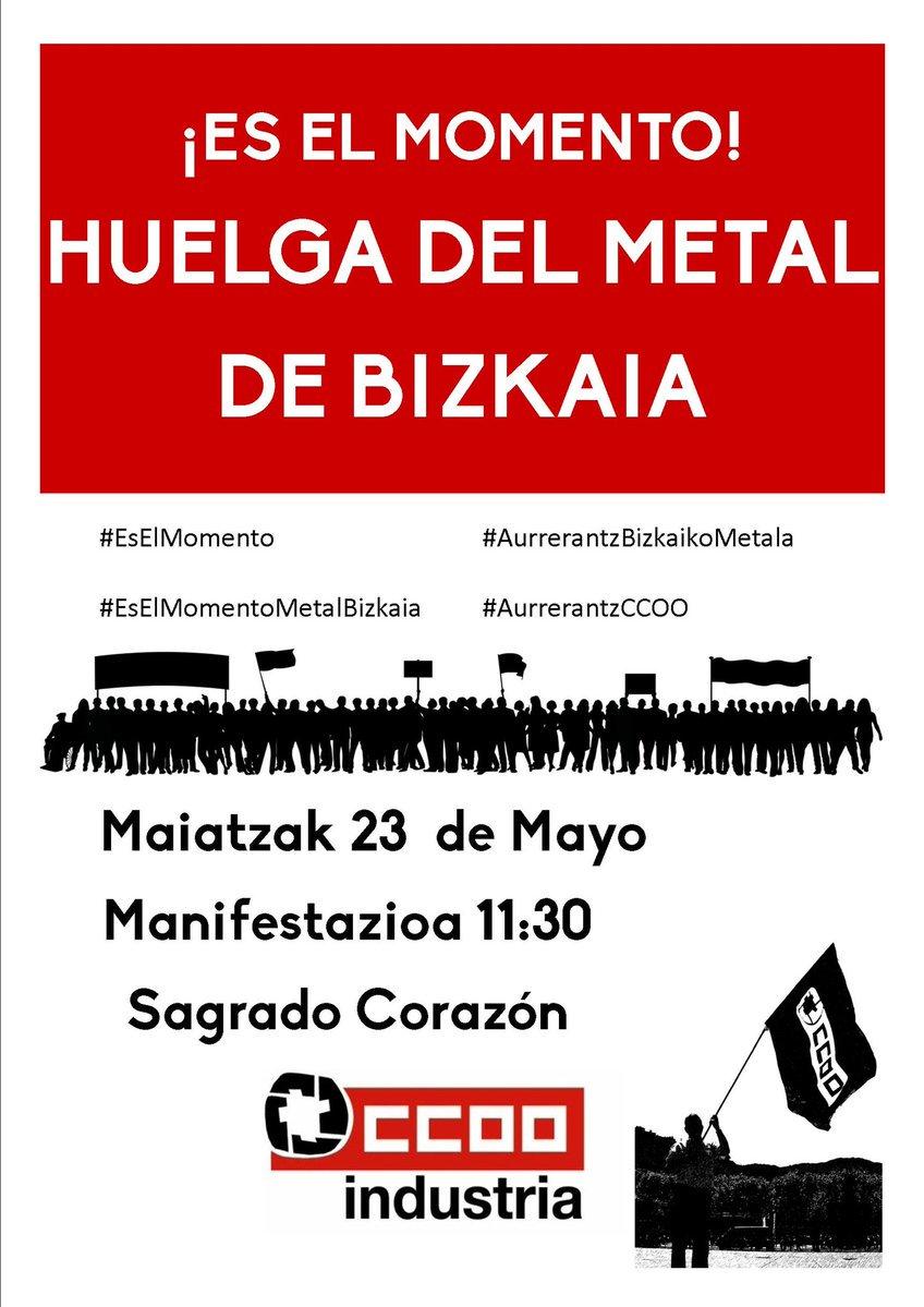 Maiatzak 23an greba eguna da Bizkaiako metalgintzan. Eta 11:30tan manifestazioa egingo dute sektoreko langileok Bilbon #AurrerantzBizkaikoMetala #EsElMomento #EsElMomentoMetalBizkaia