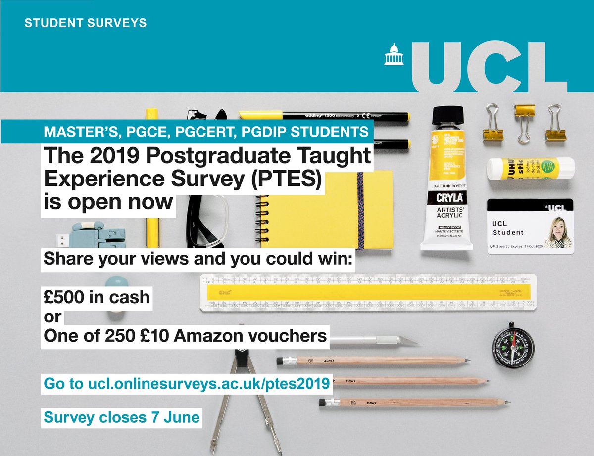 If you're a postgraduate on a taught programme, you can shape the future of learning when you give feedback on your programme and department via the PTES. Complete the survey and you can win £500 in cash or a £10 Amazon voucher. https://ucl.onlinesurveys.ac.uk/ptes2019