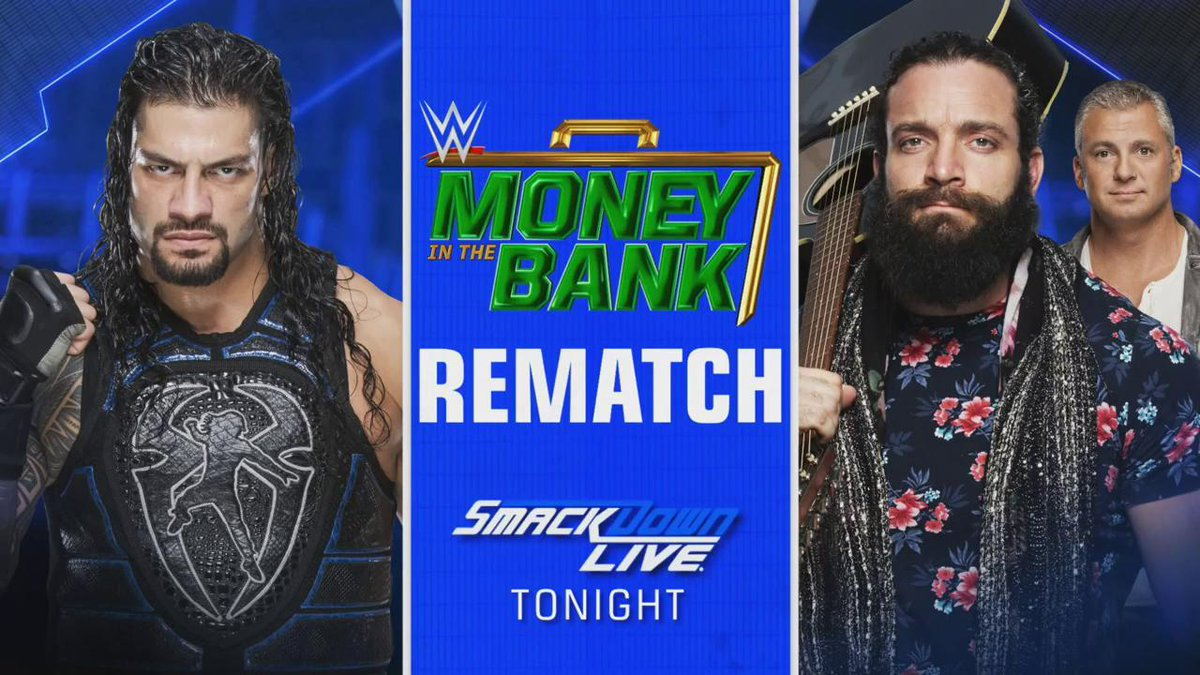 TONIGHT: @WWERomanReigns goes to battle against @IAmEliasWWE (w/ @ShaneMcMahon) in a #MITB rematch! #SDLive