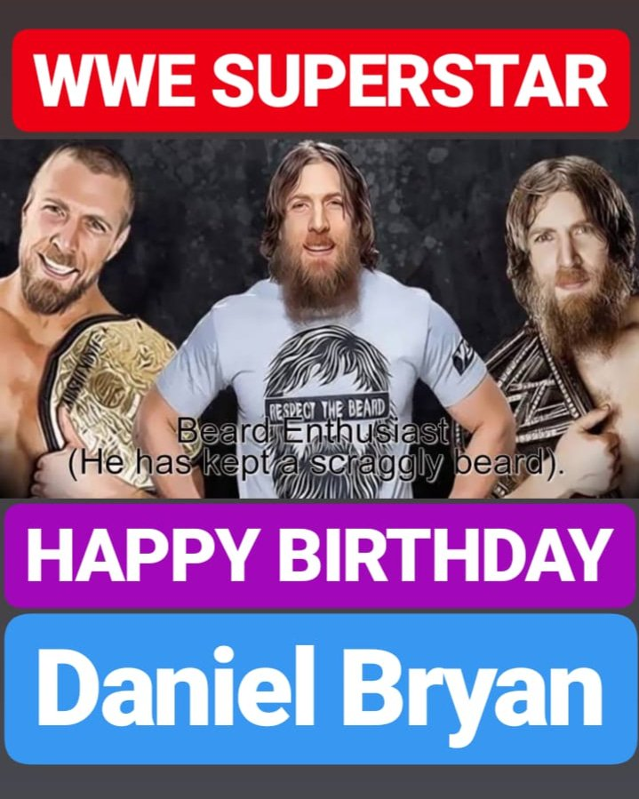 HAPPY BIRTHDAY Daniel Bryan WWE SUPERSTAR