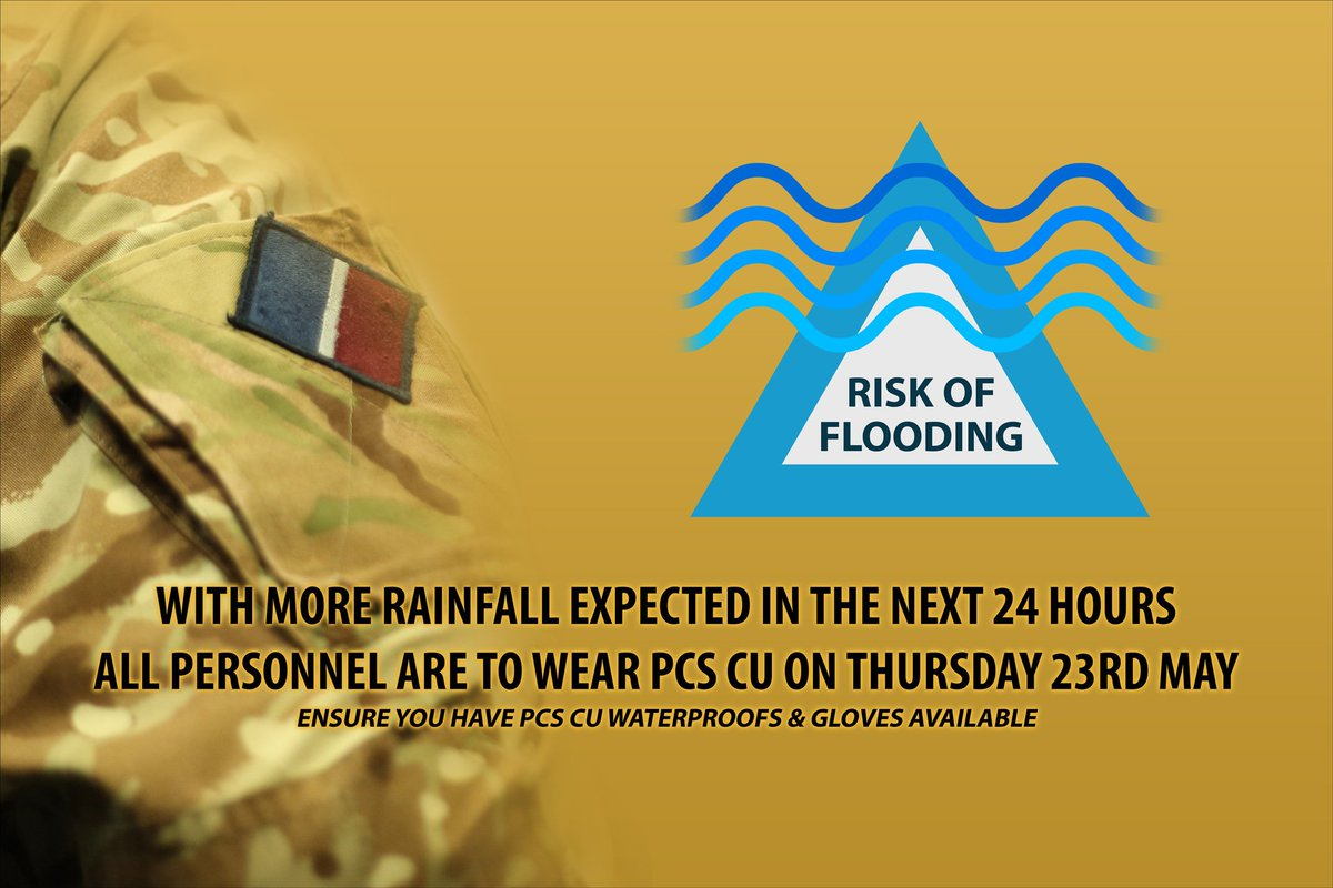 We are expecting more rainfall over the next 24 hours - all personnel should wear PCS CU (combats!) on Thu 23 May.