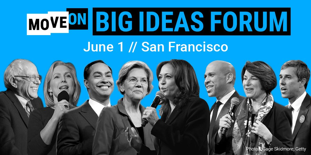 """UPDATE: 8 presidential candidates will take the stage at MoveOn's """"#BigIdeas Forum"""" on June 1 in San Francisco. https://t.co/D31DaIa2OE"""