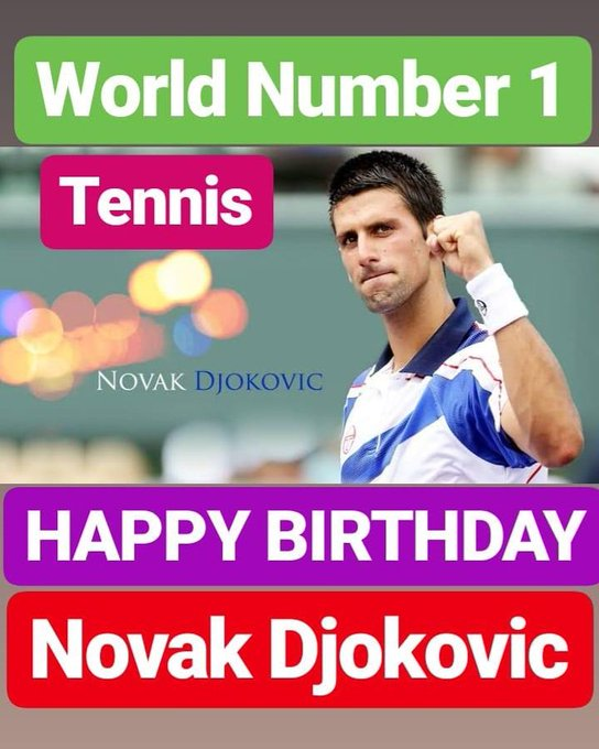 HAPPY BIRTHDAY Novak Djokovic