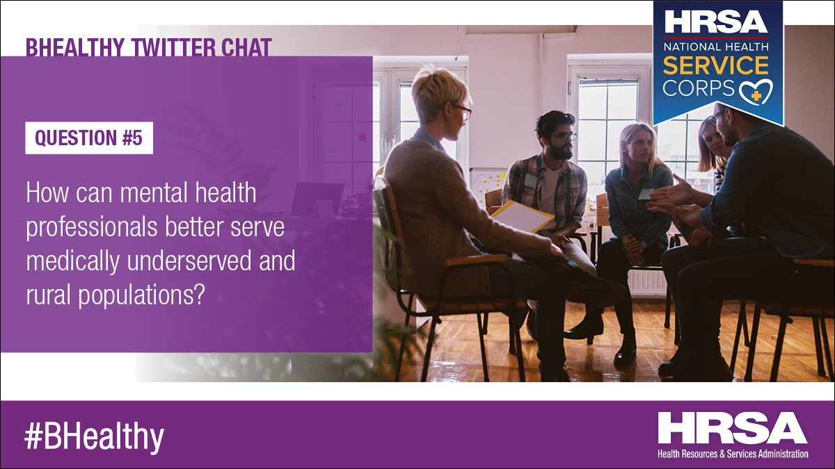 Q5: How can mental health professionals better serve medically underserved and rural populations? #BHealthy