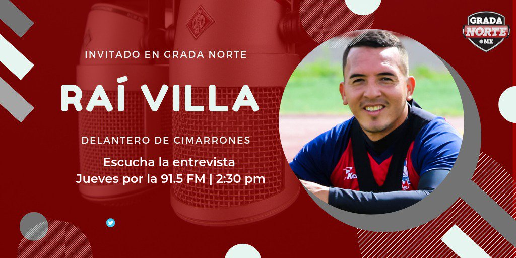- M A Ñ A N A -  #GradaNorte en #RadioFórmula  Entrevista a @raivilla10, delantero de @CimarronesFC  2:30 de la tarde#Hermosillo, en el 91.5 FM #Nogales, en el 89.1 FM http://www.gradanorte.mx