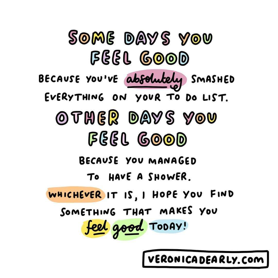 #ThursdayThoughts Start the day with a positive message, and who better than @veronicadearlyHowever big or small it may be, do something that makes you feel good today. You are worth it.#Positivity #YesYouCan #physical #mental #wellbeing #MentalHealthMatters #GetInspired